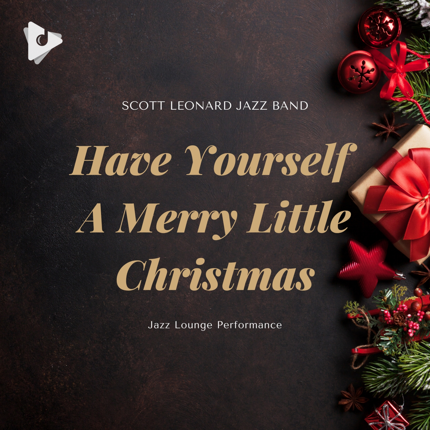 Have Yourself A Merry Little Christmas (Jazz Lounge Performance)
