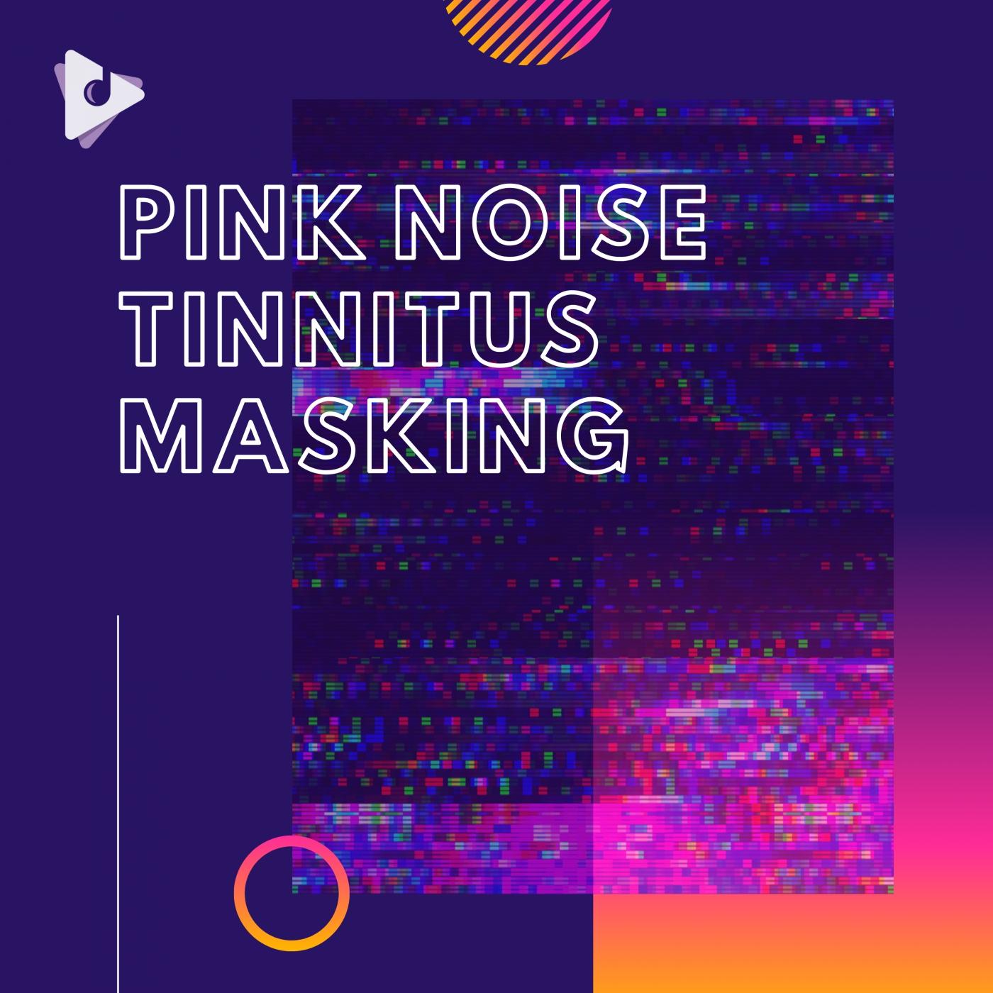 Pink Noise Tinnitus Masking