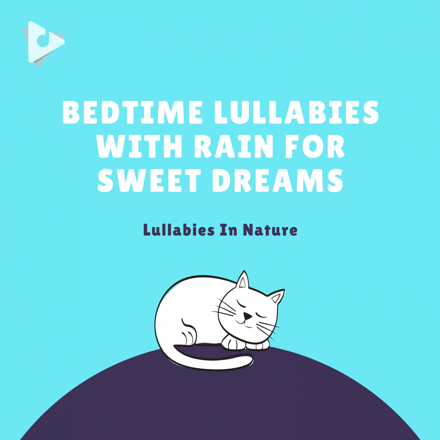 Bedtime Lullabies with Rain for Sweet Dreams