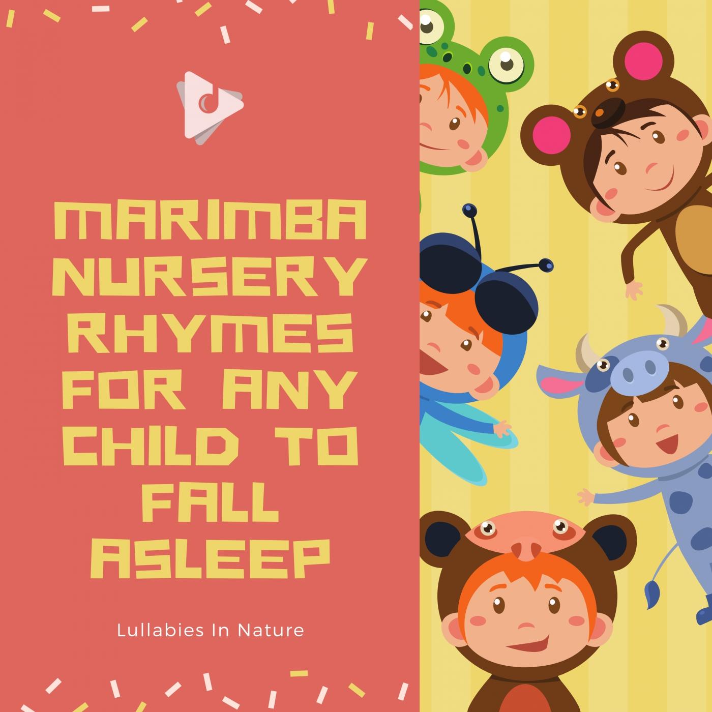 Marimba Nursery Rhymes for Any Child To Fall Asleep