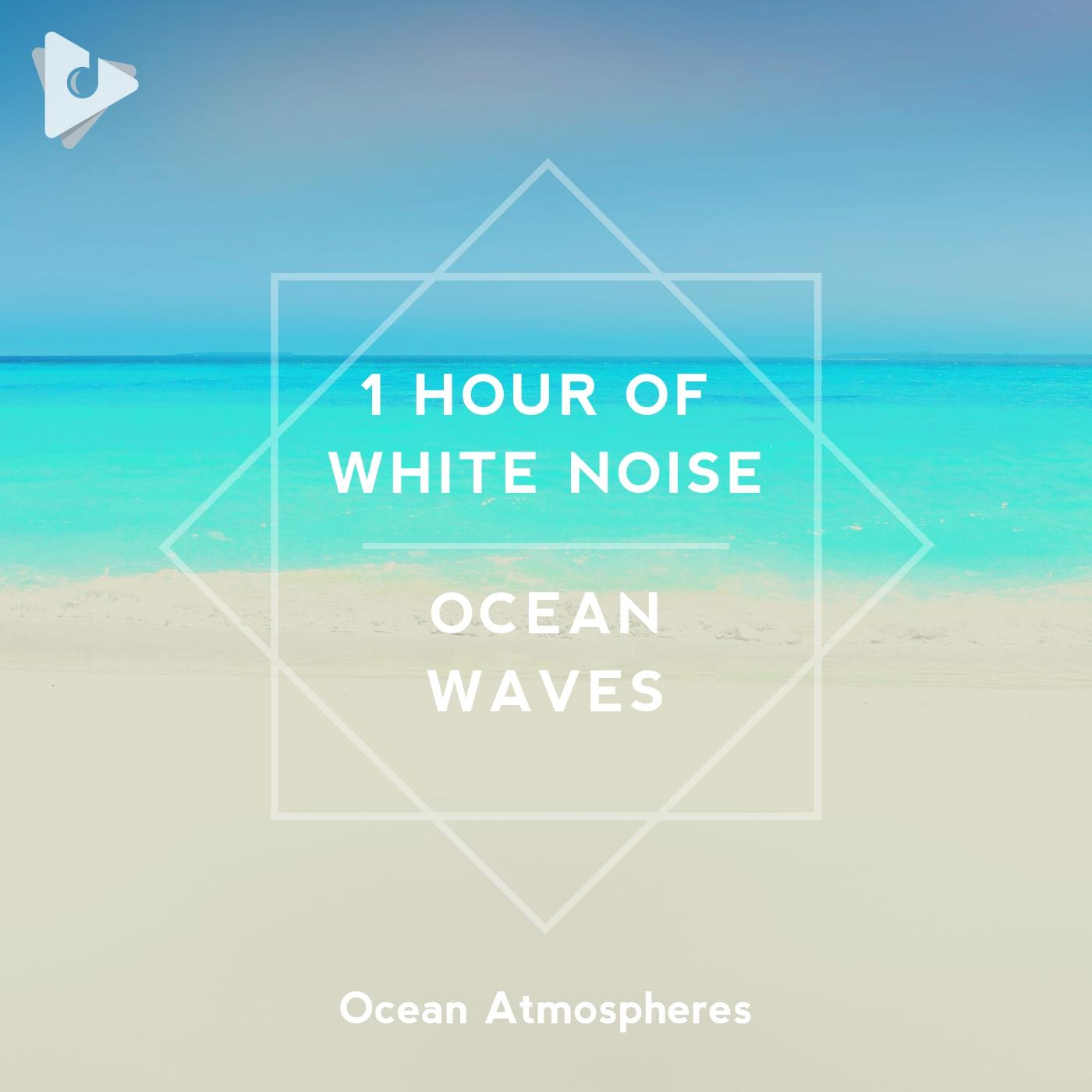 1 Hour of White Noise Ocean Waves