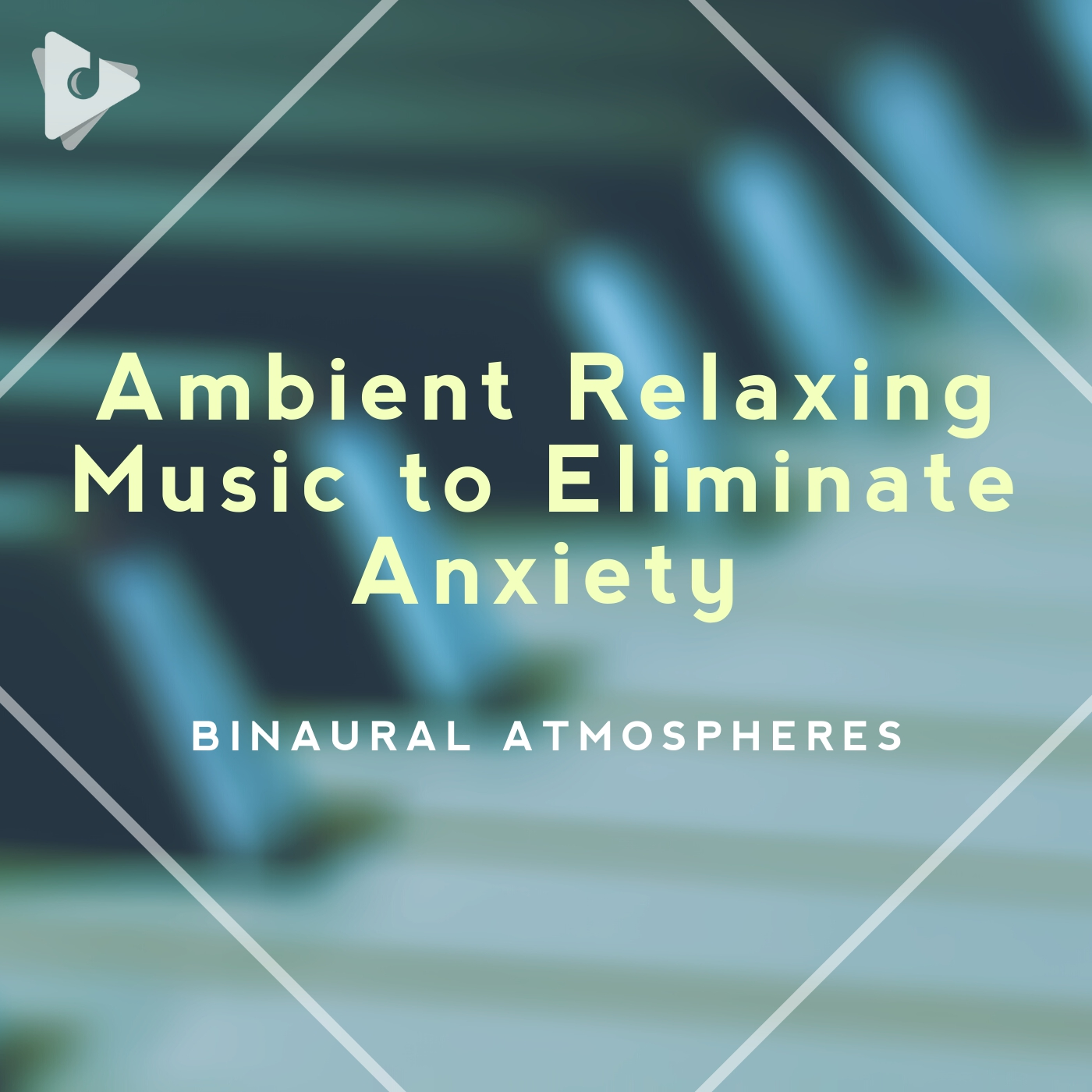 Ambient Relaxing Music to Eliminate Anxiety