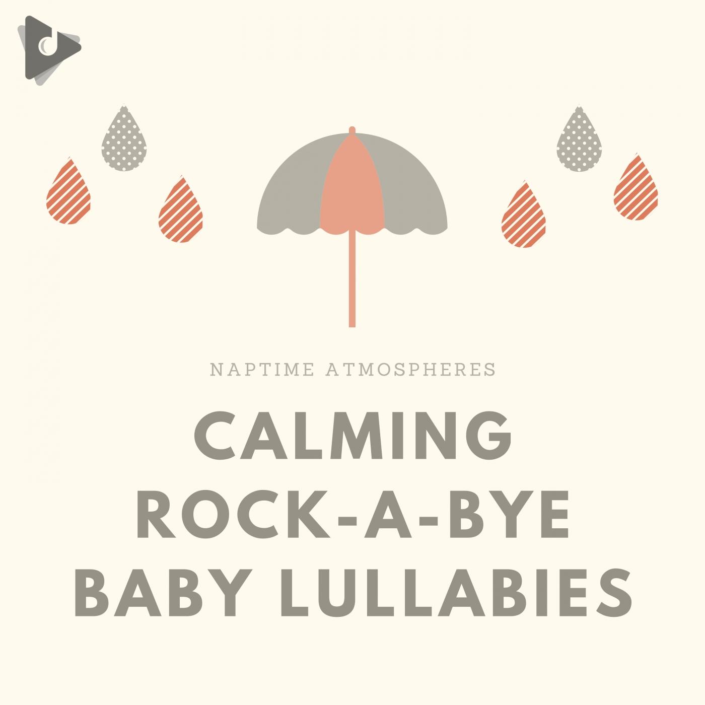 Calming Rock-A-Bye Baby Lullabies