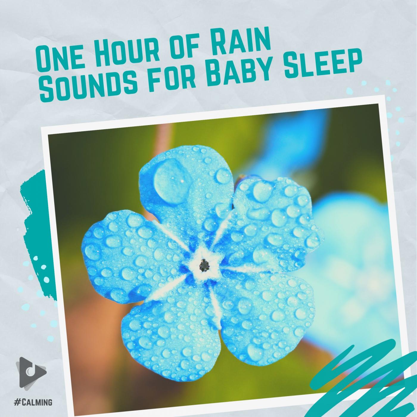 One Hour of Rain Sounds for Baby Sleep