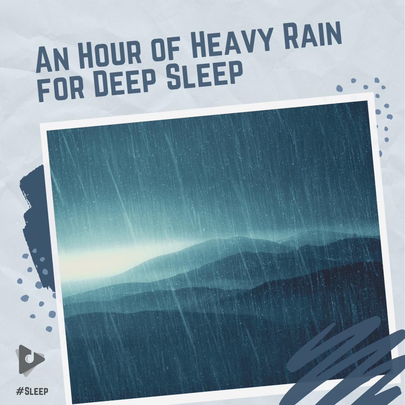 An Hour of Heavy Rain for Deep Sleep