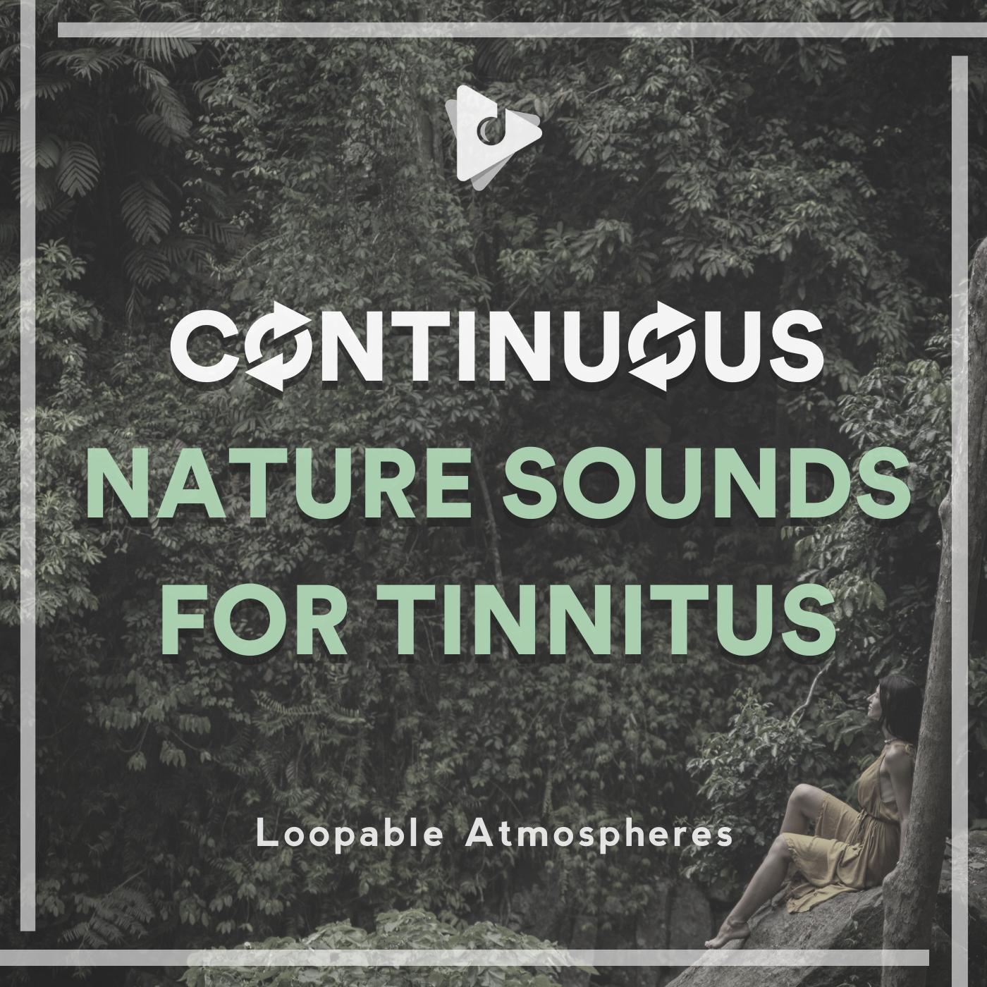 Continuous Nature Sounds for Tinnitus