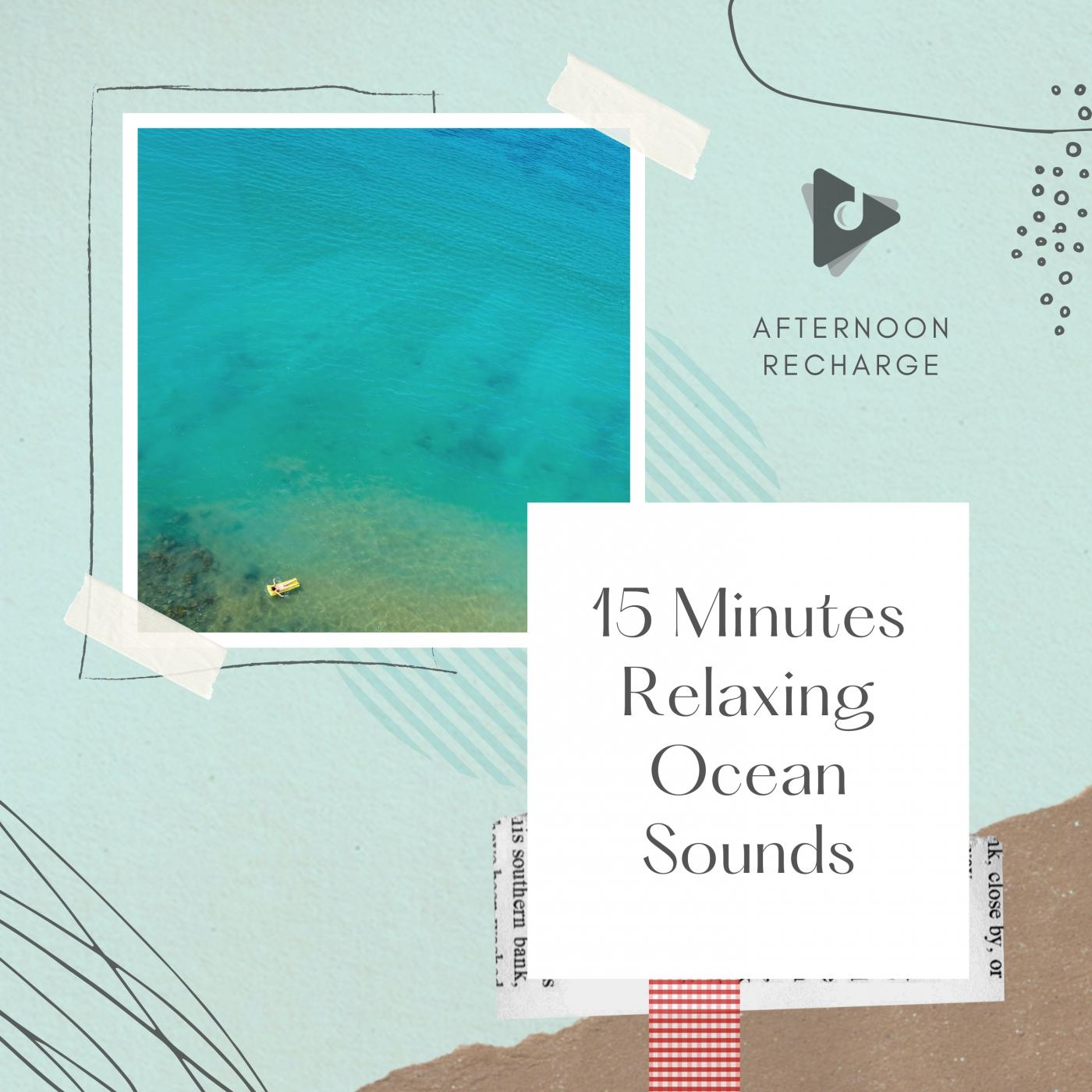 15 Minutes Relaxing Ocean Sounds