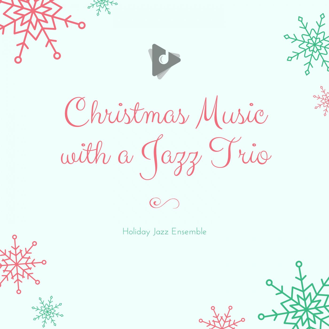 Christmas Music with a Jazz Trio